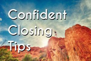 Confident Closing