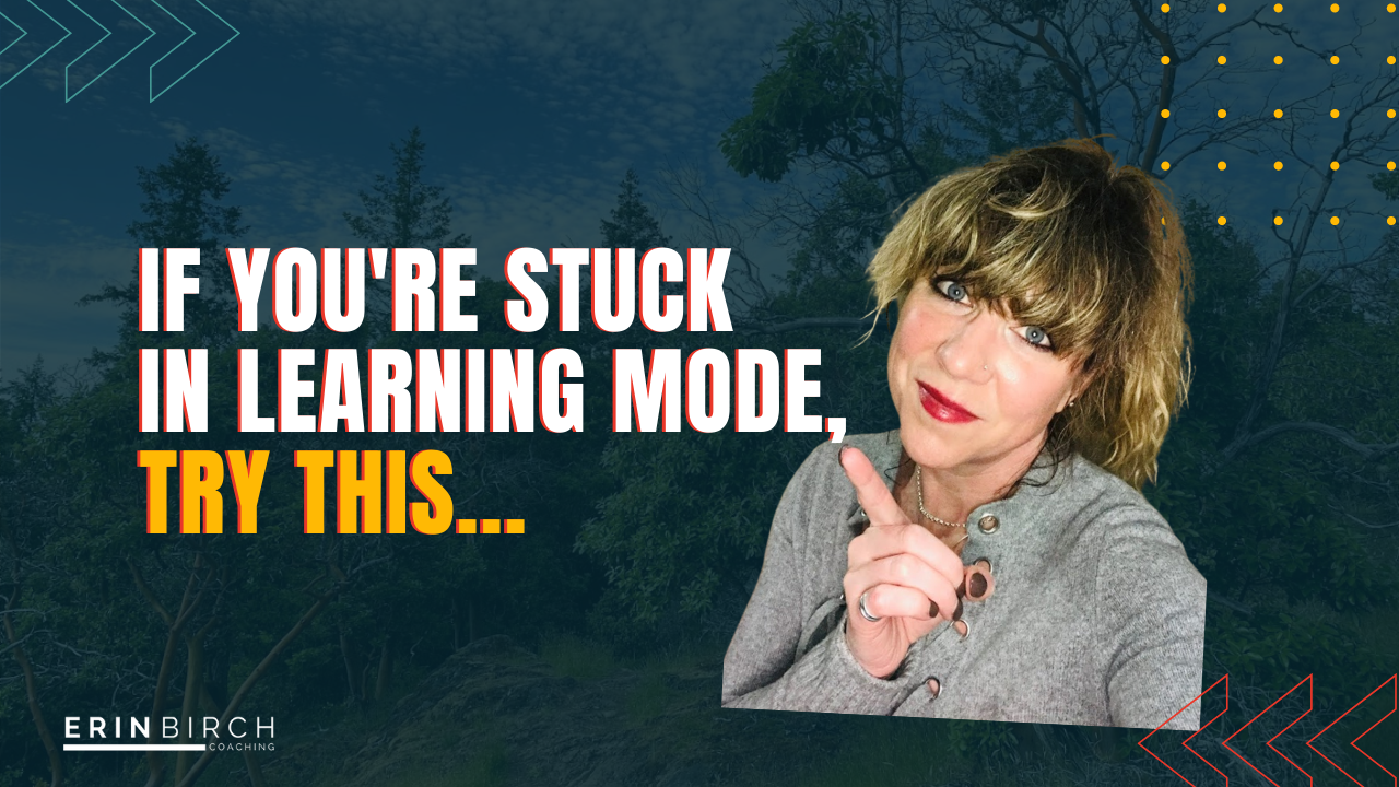 If You're Stuck In Learning Mode